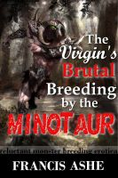Cover for 'The Virgin's Brutal Breeding by the Minotaur (Rough and Reluctant Erotic Beast Breeding Sex)'