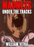Cover for 'Madness Under The Tracks'