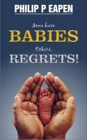 Cover for 'Some Have Babies; Others, Regrets!'