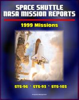 Cover for 'Space Shuttle NASA Mission Reports: 1999 Missions, STS-96, STS-93, STS-103'
