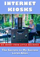 Cover for 'Internet Kiosks - Big Money from Little Machines'