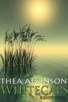 Thea Atkinson - Whitecaps: a short story