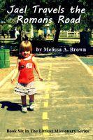 Melissa Brown - Jael Travels the Romans Road