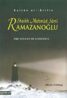 Cover for 'The Sultan of Gnostics Mahmud Sami Ramazanoglu'