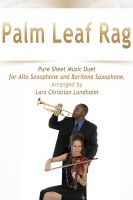 Cover for 'Palm Leaf Rag Pure Sheet Music Duet for Alto Saxophone and Baritone Saxophone, Arranged by Lars Christian Lundholm'
