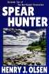 Spear Hunter by Henry J. Olsen
