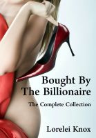 Cover for 'Bought by the Billionaire: The Complete Collection'
