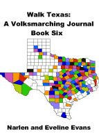 Cover for 'Walk Texas:  A Volksmarching Journal - Book Six'