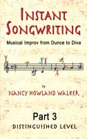 Cover for 'Instant Songwriting:Musical Improv from Dunce to Diva Part 3 (Distinguished Level)'