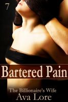 Cover for 'Bartered Pain: The Billionaire's Wife, Part 7 (A BDSM Erotic Romance)'
