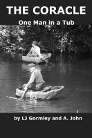 Cover for 'The Coracle:  One Man in a Tub'