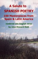 A Salute to Spanish Poetry: 100 Masterpieces from Spain & Latin America rendered into English verse cover