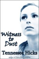 Cover for 'Witness to Dust'