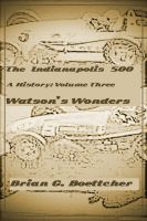 Cover for 'The Indianapolis 500 - Volume Three: Watson's Wonders (1959 – 1962)'