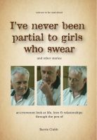 Cover for 'I've Never Been Partial To Girls Who Swear'