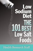Cover for 'Low Sodium Diet: The 101 Best Low Salt Foods'