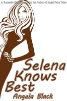 Cover for 'Selena Knows Best (A Romantic Short Story)'