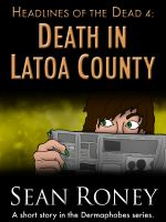 Cover for 'Headlines of the Dead 4: Death in Latoa County'
