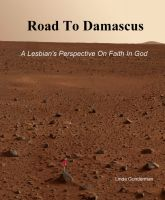 Cover for 'Road To Damascus, A Lesbian's Perspective On Faith In God'