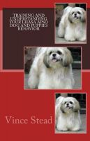 Cover for 'Training and Understanding your Lhasa Apso Dog and Puppies Behavior'