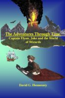 Cover for 'The Adventures Through Time: Captain Flynn, Jake and the World of Wizards'