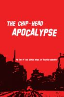 Cover for 'The Chip-Head Apocalypse'