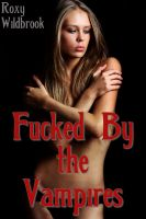 Cover for 'Fucked By the Vampires (M/F/f Vampire Menage)'