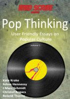 Cover for 'Pop Thinking: User Friendly Essays on Popular Culture vol. 1'