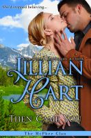 Jillian Hart - Then Came You: A Prequel to The McPhee Clan