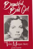 Cover for 'Beautiful Bad Girl, The Vicki Morgan Story'