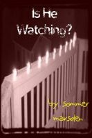 Cover for 'Is He Watching?'