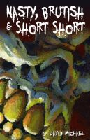 Cover for 'Nasty, Brutish & Short Short'