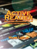 Cover for 'Active Reader: And Other Cautionary Tales from the Book World'