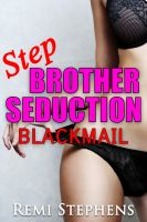 Cover for 'Stepbrother Seduction: Blackmail (M/f Taboo/Family PI Erotica)'