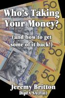 Cover for 'Who's Taking Your Money (and how to get some of it back!)'