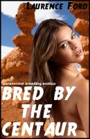Cover for 'Bred By The Centaur (Paranormal Breeding Erotica)'
