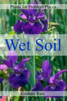 Cover for 'Plants for Problem Places: Wet Soil [North American Edition]'