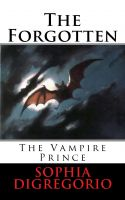Cover for 'The  Forgotten:  The Vampire Prince (Book 1)'