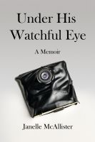 Cover for 'Under His Watchful Eye'