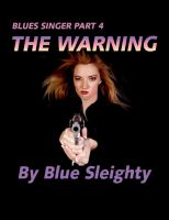 Cover for 'Blues Singer - Part 4 - The Warning'