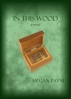 Cover for 'In This Wood: a novel'
