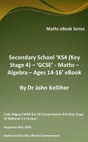 Cover for 'Secondary School 'KS4 (Key Stage 4) - Maths – Algebra– Ages 14-16' eBook'