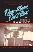 Cover for 'Dear Mom I'm Alive--Letters Home from Blackwidow 25'