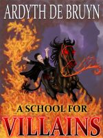 Cover for 'A School for Villains'