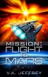 Mission: Flight To Mars by V. A. Jeffrey