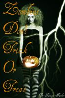 Cover for 'Zombies Don't Trick or Treat: A Living Dead Halloween Poem'