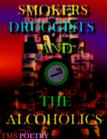 Cover for 'Smokers Druggists And The Alcoholics'