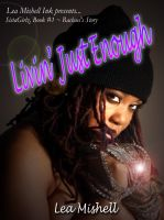 Cover for 'Livin' Just Enough: SistaGirlz, Book # 1 ~ Rachael's Story'