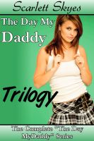 Cover for 'The Day My Daddy Trilogy (family taboo breeding threesome virgin)'
