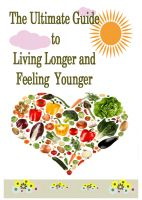 Cover for 'The Ultimate Guide to Living Longer and Feeling Younger'